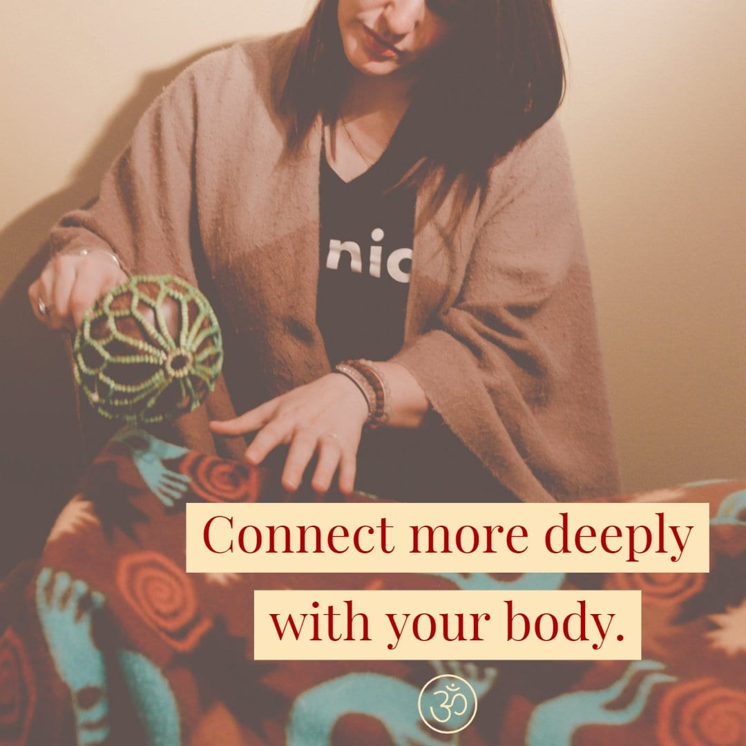 Connect More Deeply with your Body