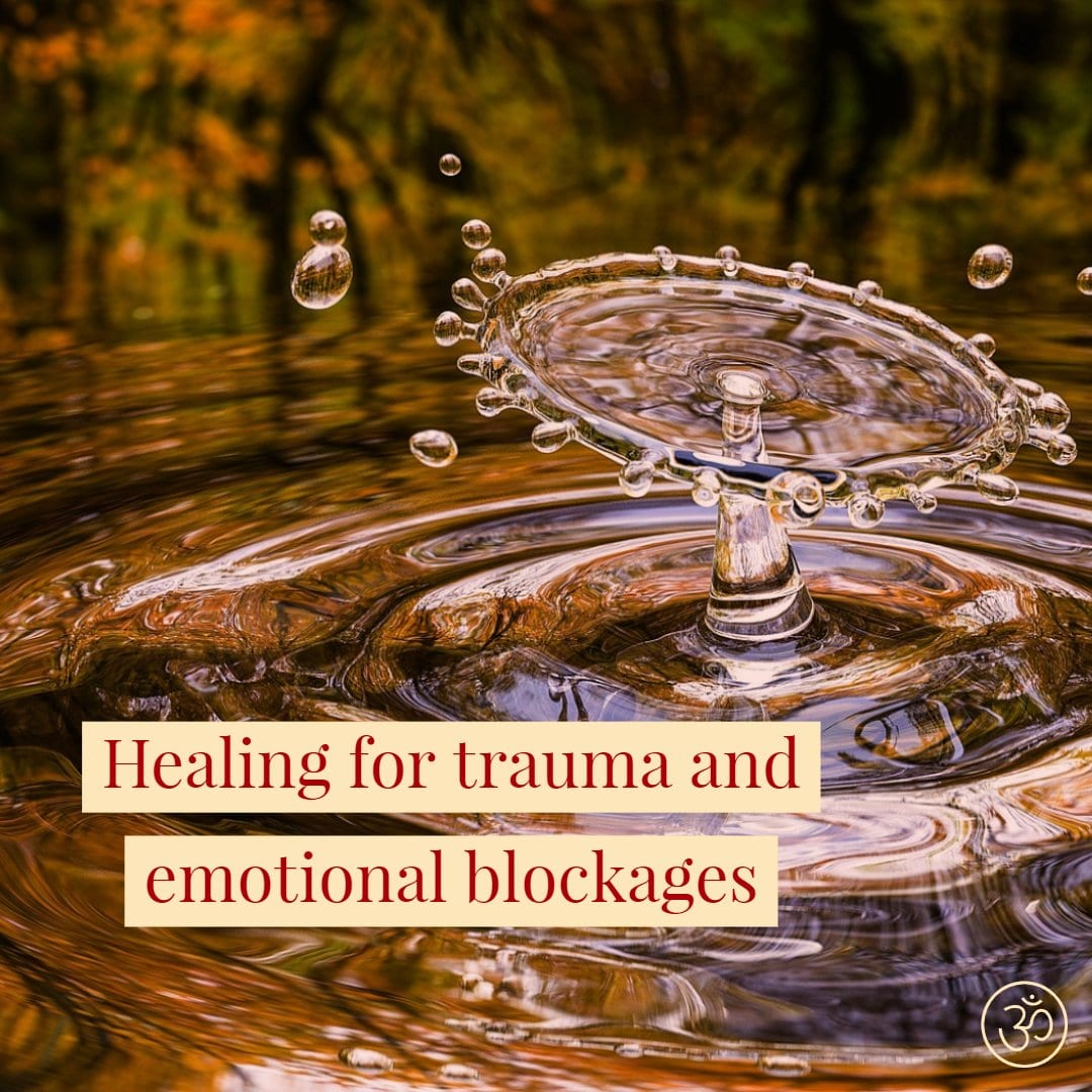 Healing for Trauma and Emotional Blockages